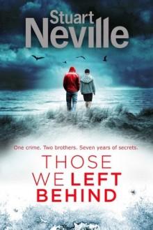 Those_We_Left_Behind_Stuart_Neville-220x330