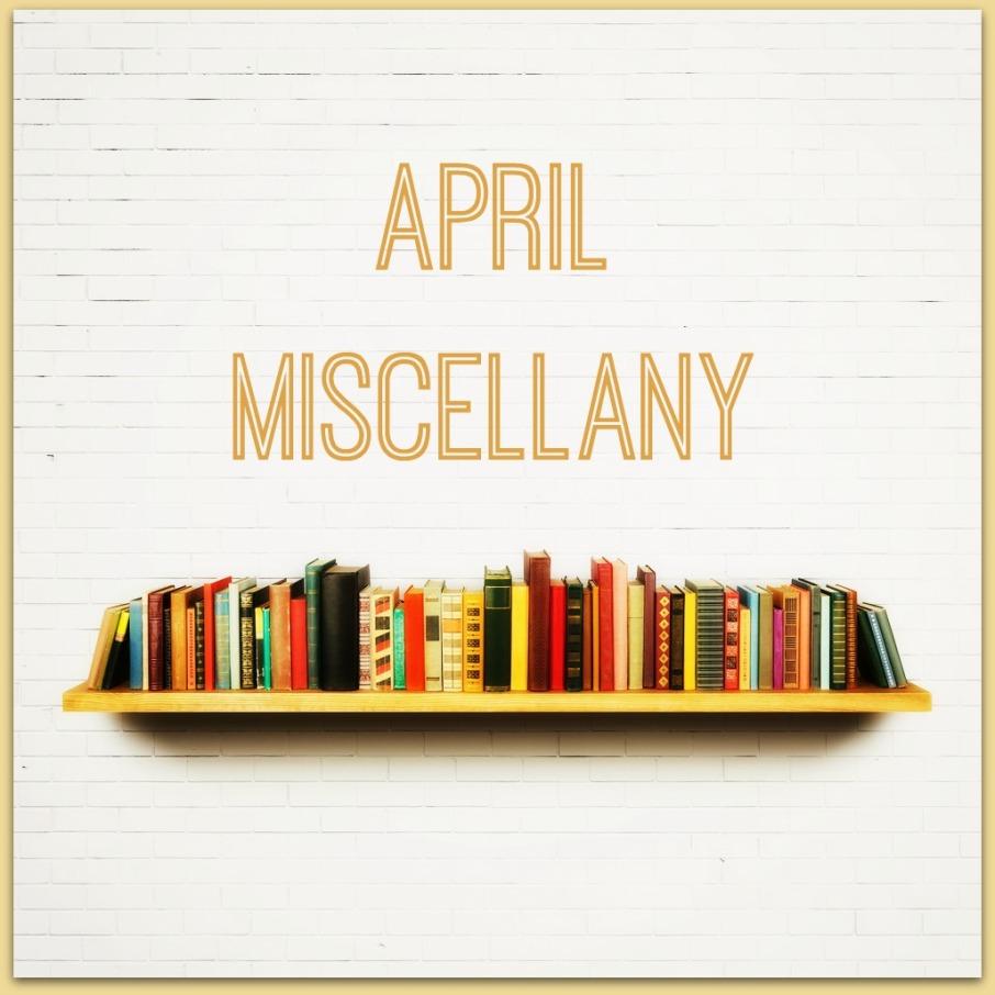 aPRILMiscellany __1_1